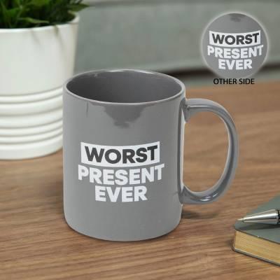 Worst Present Ever Mug