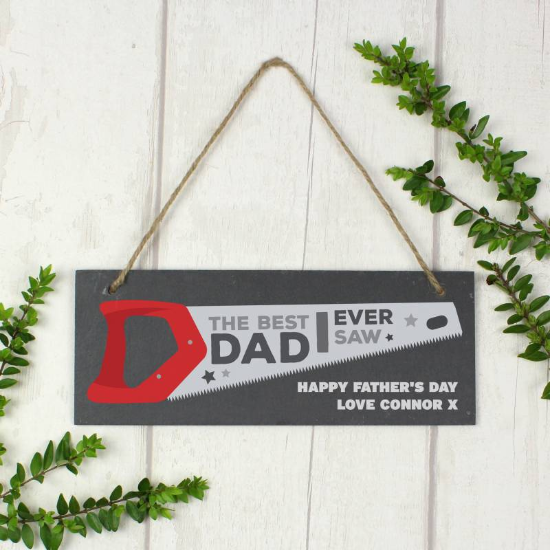 "Personalised """"The Best Dad Ever Saw"""" Printed Hanging Slate Plaque"